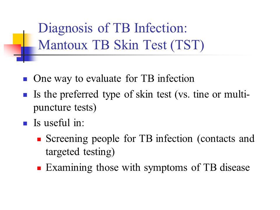 Diagnosis of TB Infection: Mantoux TB Skin Test (TST)