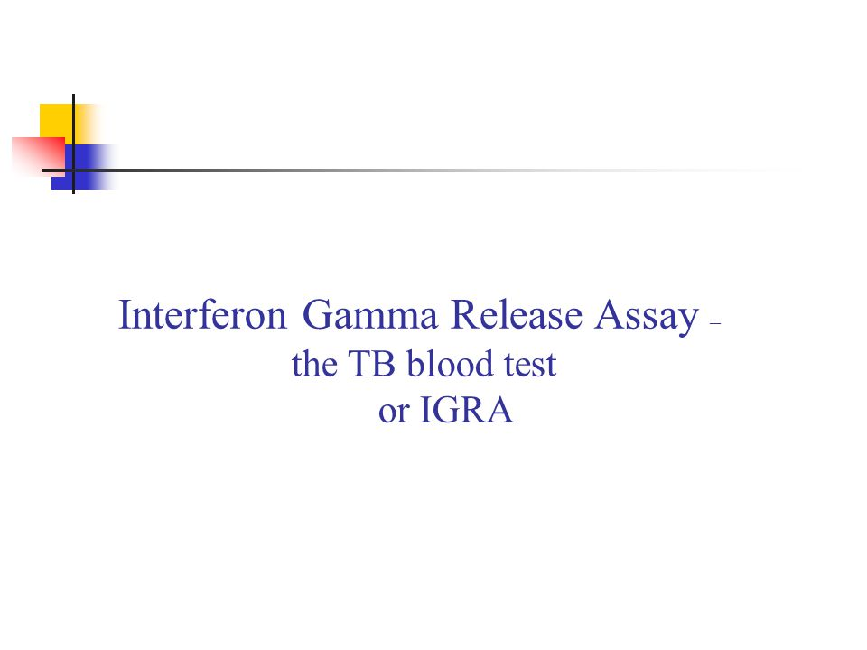 Interferon Gamma Release Assay –