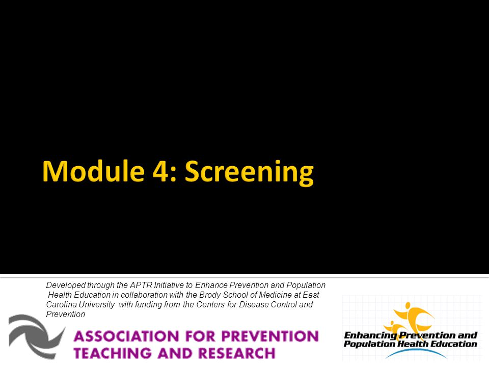 Module 4: Screening Developed through the APTR Initiative to Enhance Prevention and Population.