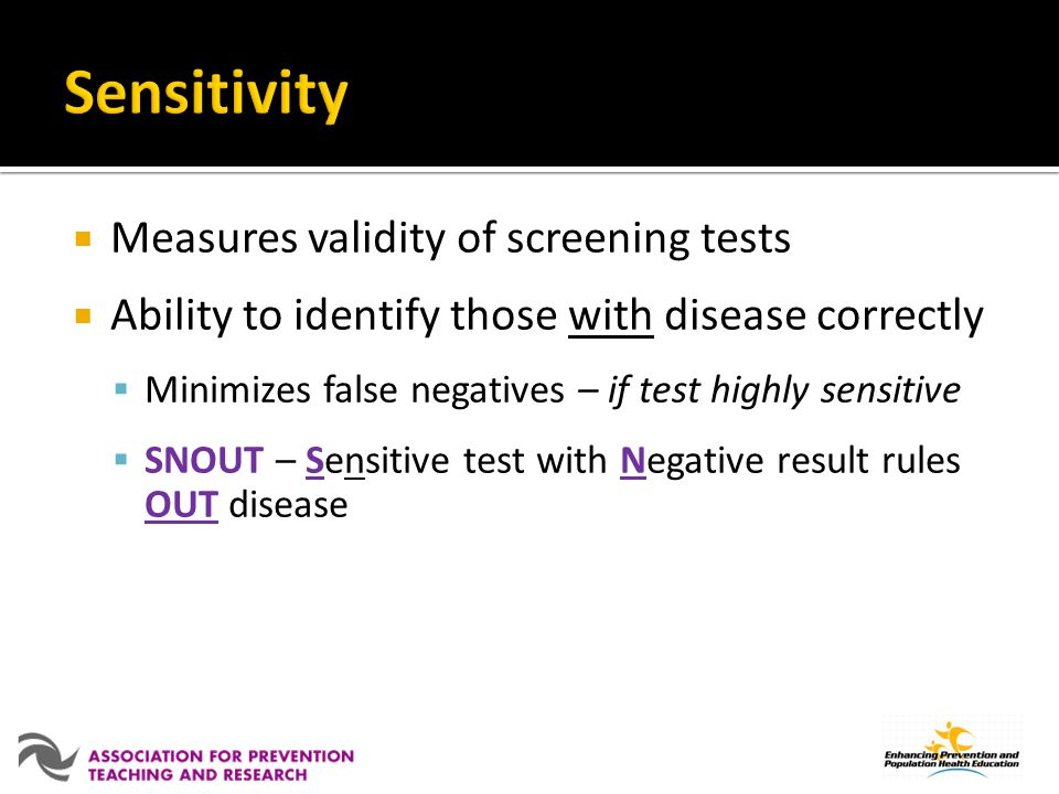 Sensitivity Measures validity of screening tests