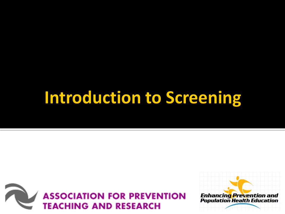 Introduction to Screening