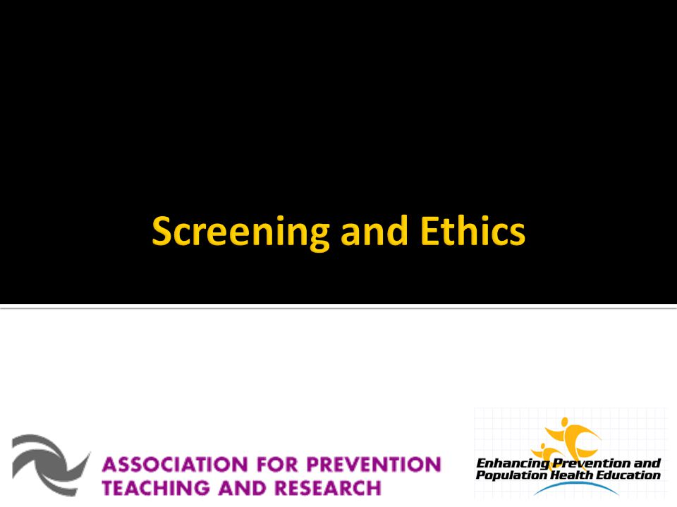 Screening and Ethics