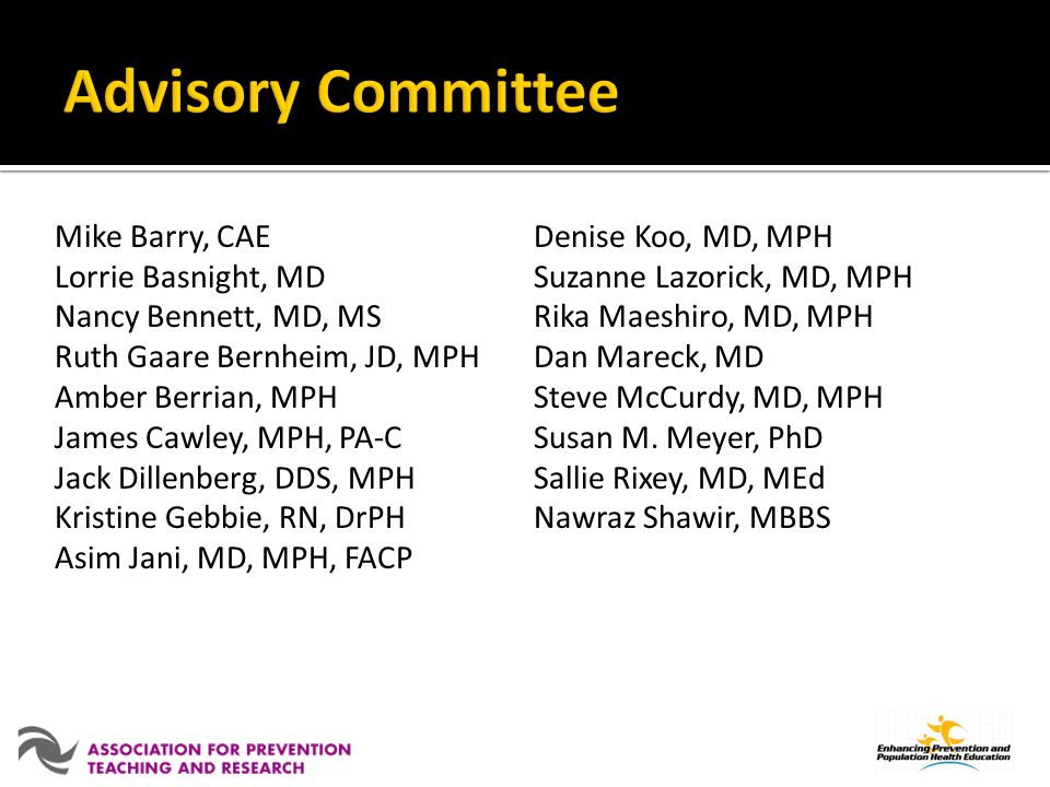 Advisory Committee Mike Barry, CAE Denise Koo, MD, MPH
