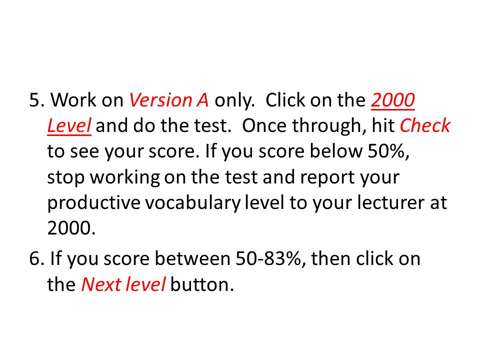 5. Work on Version A only. Click on the 2000 Level and do the test