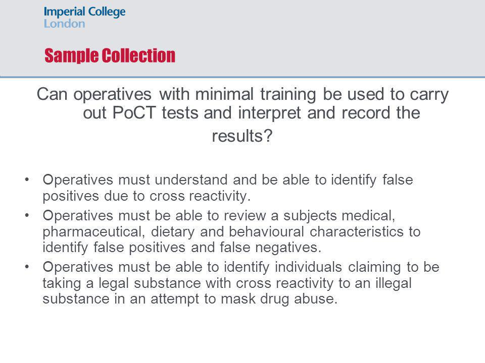 Sample Collection Can operatives with minimal training be used to carry out PoCT tests and interpret and record the.