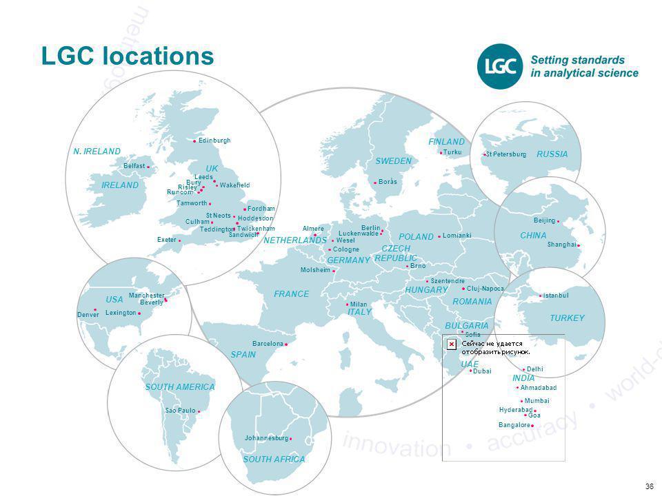 LGC locations FINLAND N. IRELAND RUSSIA SWEDEN UK IRELAND POLAND CHINA