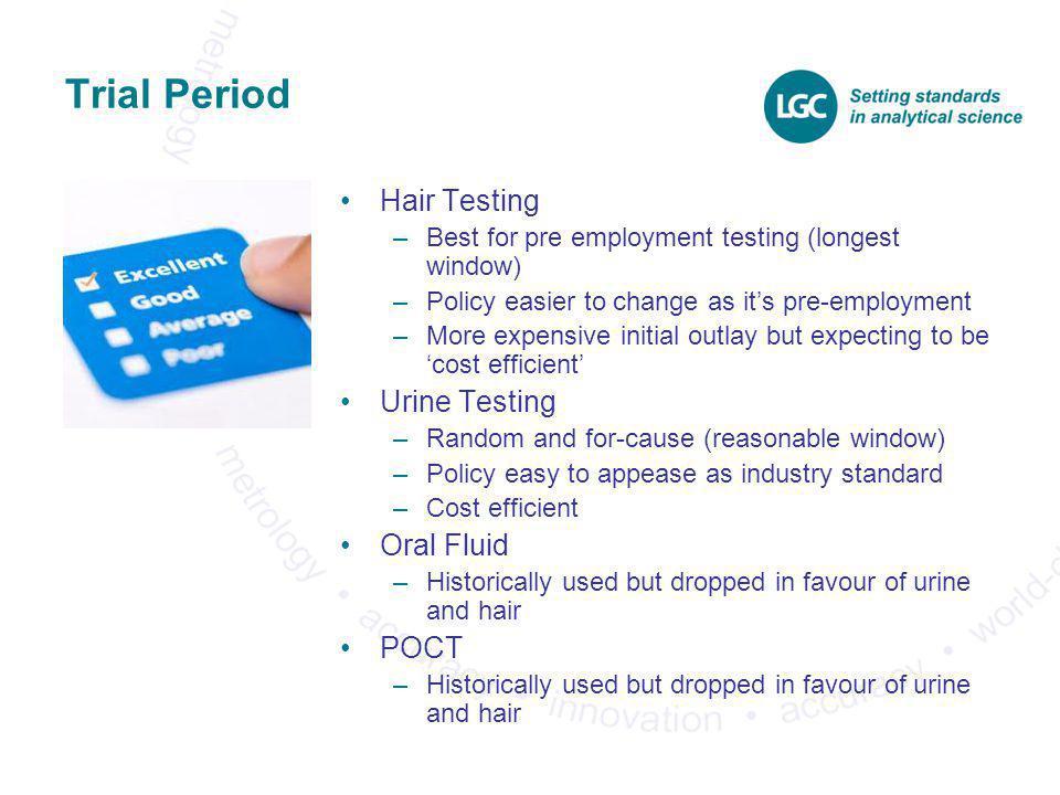Trial Period Hair Testing Urine Testing Oral Fluid POCT
