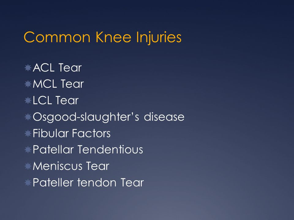 Common Knee Injuries ACL Tear MCL Tear LCL Tear