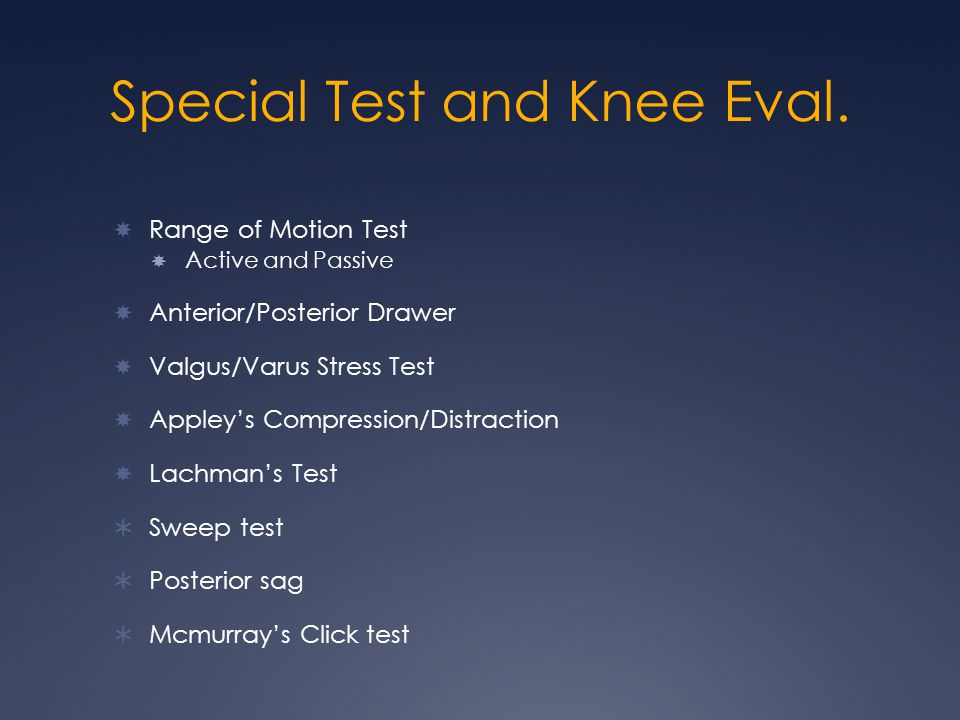 Special Test and Knee Eval.