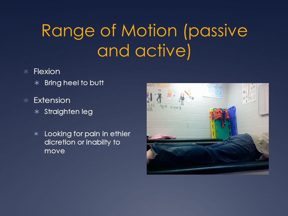 Range of Motion (passive and active)
