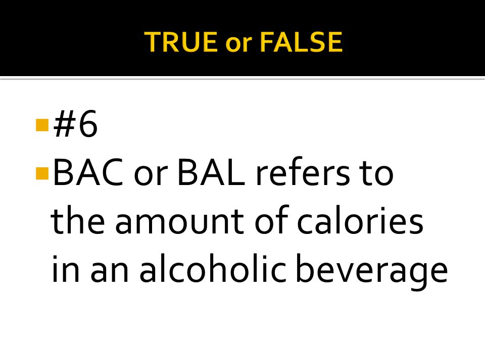 BAC or BAL refers to the amount of calories in an alcoholic beverage