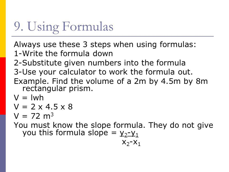 9. Using Formulas Always use these 3 steps when using formulas: