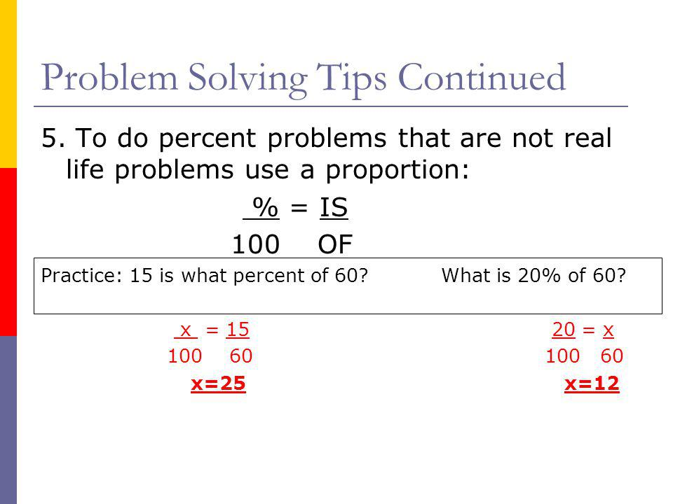 Problem Solving Tips Continued