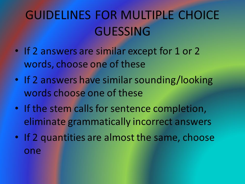 GUIDELINES FOR MULTIPLE CHOICE GUESSING