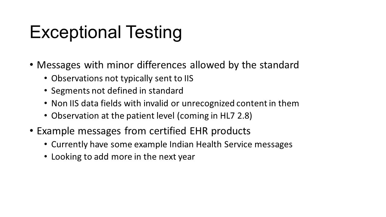 Exceptional Testing Messages with minor differences allowed by the standard. Observations not typically sent to IIS.