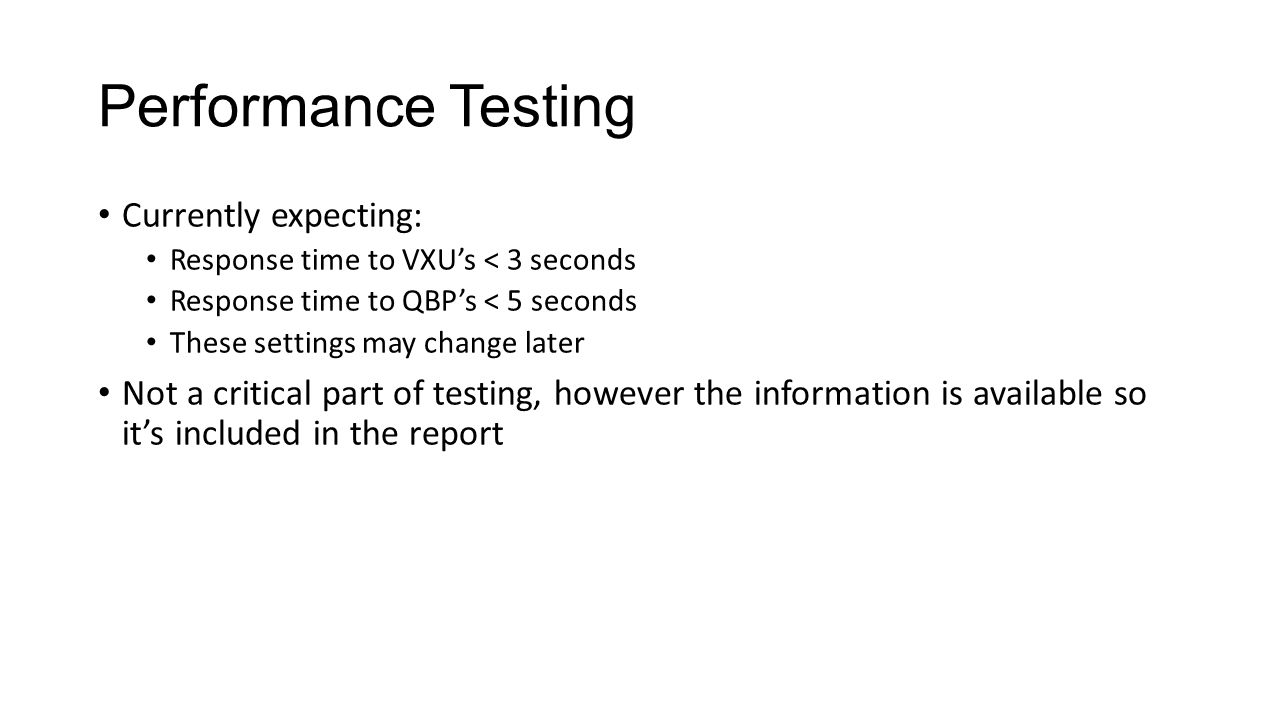 Performance Testing Currently expecting: