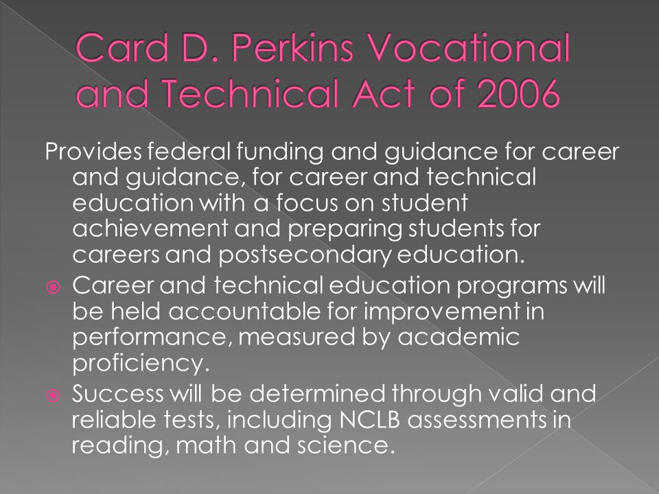 Card D. Perkins Vocational and Technical Act of 2006