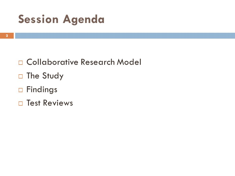 Session Agenda Collaborative Research Model The Study Findings