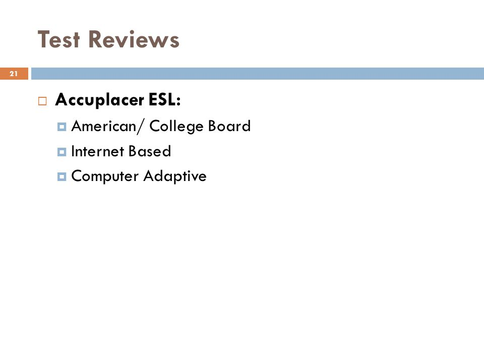 Test Reviews Accuplacer ESL: American/ College Board Internet Based