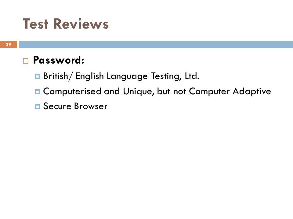 Test Reviews Password: British/ English Language Testing, Ltd.