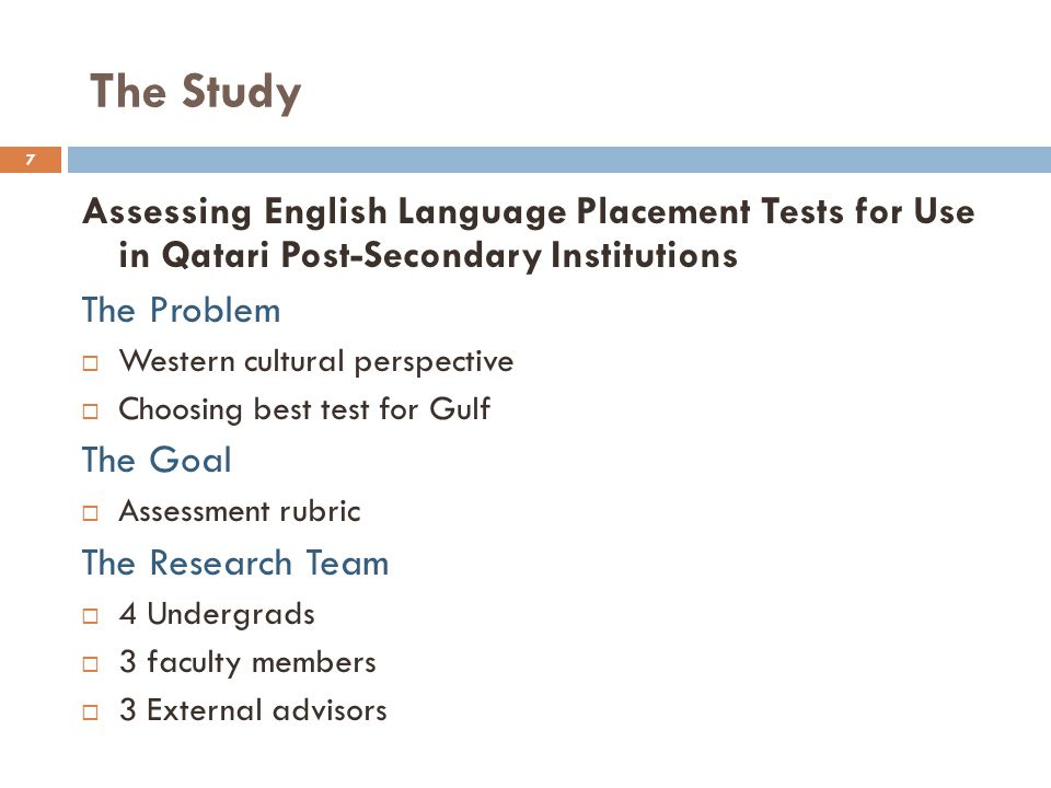 The Study Assessing English Language Placement Tests for Use in Qatari Post-Secondary Institutions.