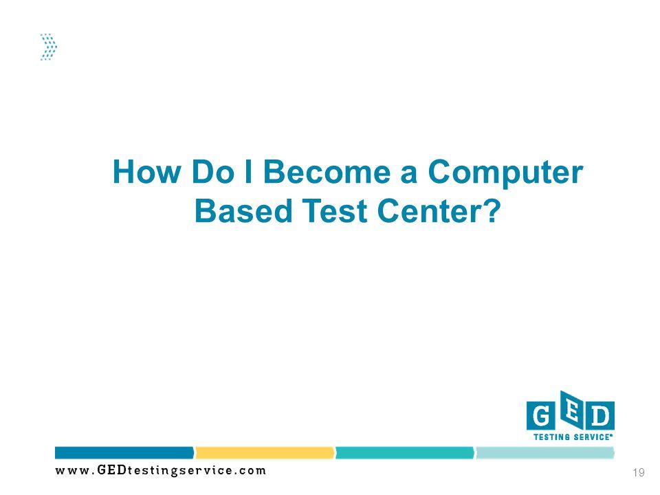 How Do I Become a Computer Based Test Center