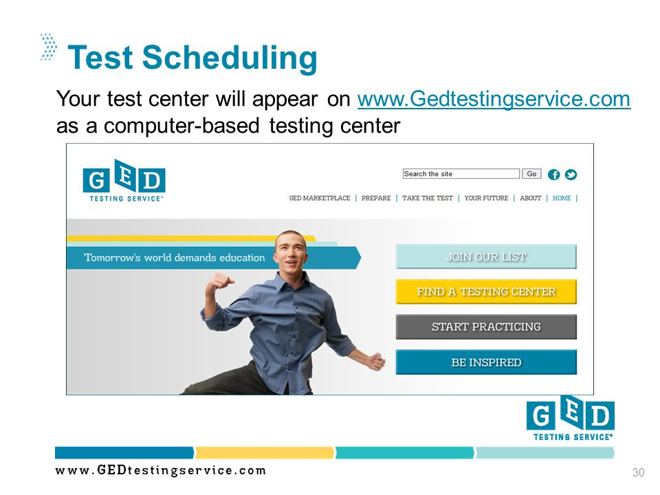Test Scheduling Your test center will appear on www.Gedtestingservice.com as a computer-based testing center.