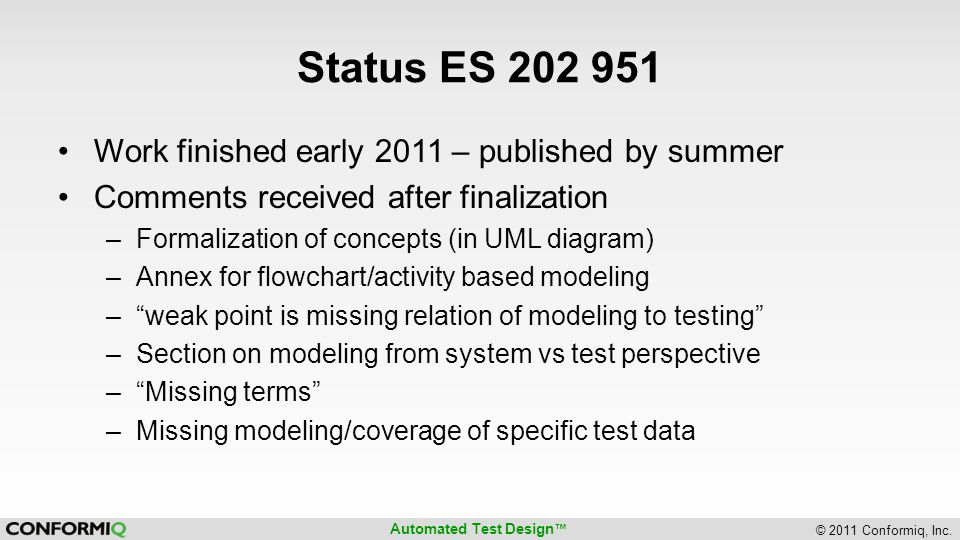 Status ES 202 951 Work finished early 2011 – published by summer