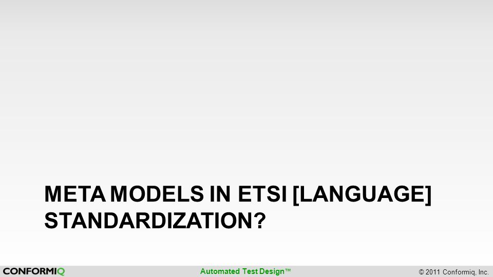 Meta modeLS in ETSI [LanGUAGE] Standardization
