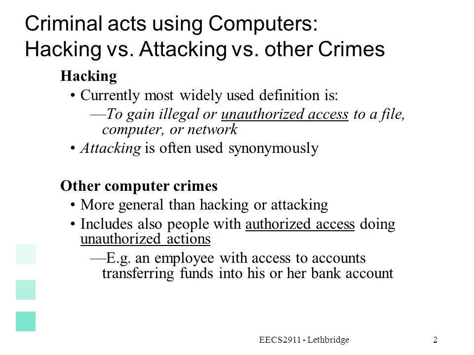Criminal acts using Computers: Hacking vs. Attacking vs. other Crimes