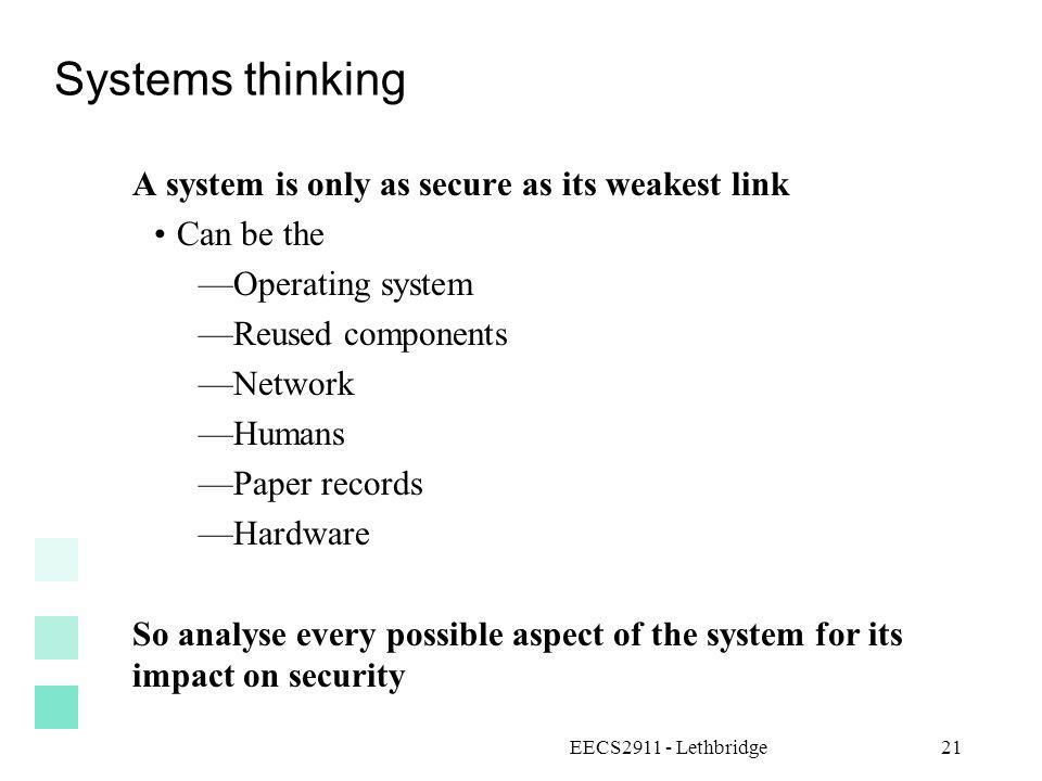 Systems thinking A system is only as secure as its weakest link