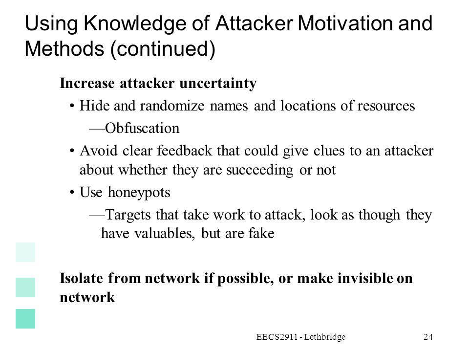 Using Knowledge of Attacker Motivation and Methods (continued)