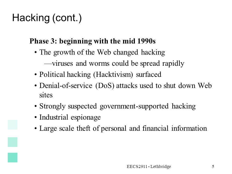 Hacking (cont.) Phase 3: beginning with the mid 1990s