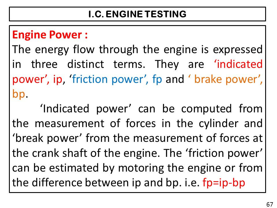 I.C. ENGINE TESTING Engine Power :