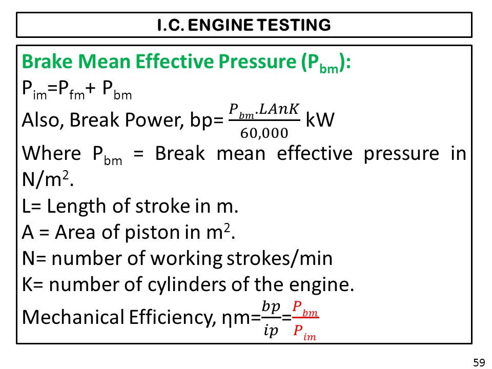 Brake Mean Effective Pressure (Pbm): Pim=Pfm+ Pbm