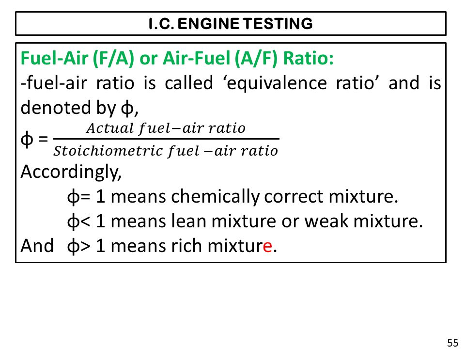 Fuel-Air (F/A) or Air-Fuel (A/F) Ratio: