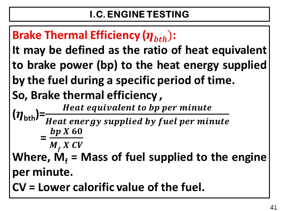 Brake Thermal Efficiency (𝜼𝒃𝒕𝒉):