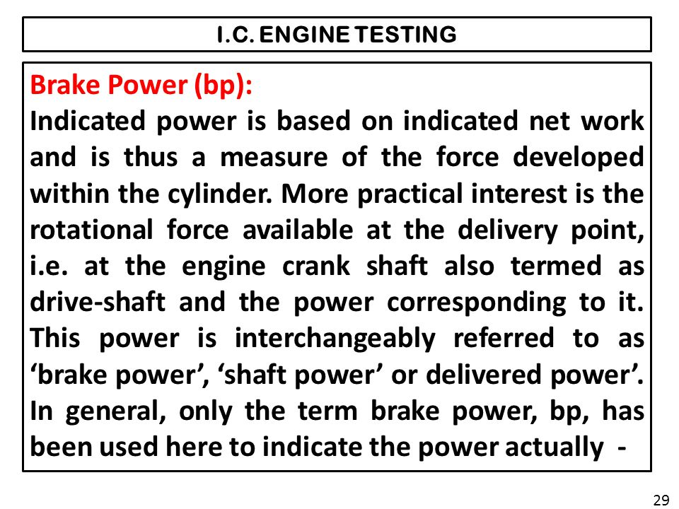 I.C. ENGINE TESTING Brake Power (bp):