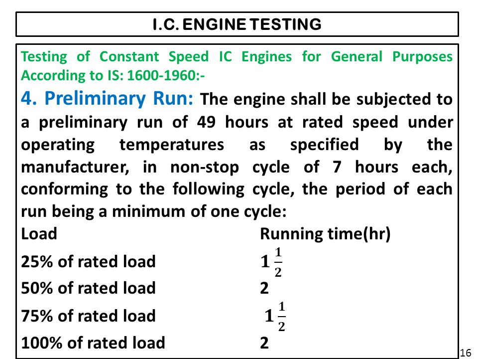 I.C. ENGINE TESTING Testing of Constant Speed IC Engines for General Purposes According to IS: 1600-1960:-