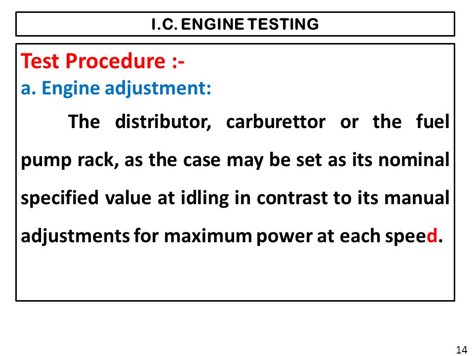 Test Procedure :- a. Engine adjustment: