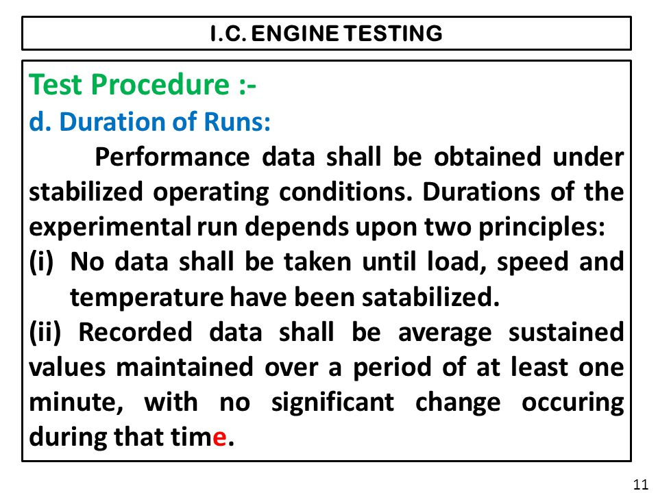 Test Procedure :- d. Duration of Runs: