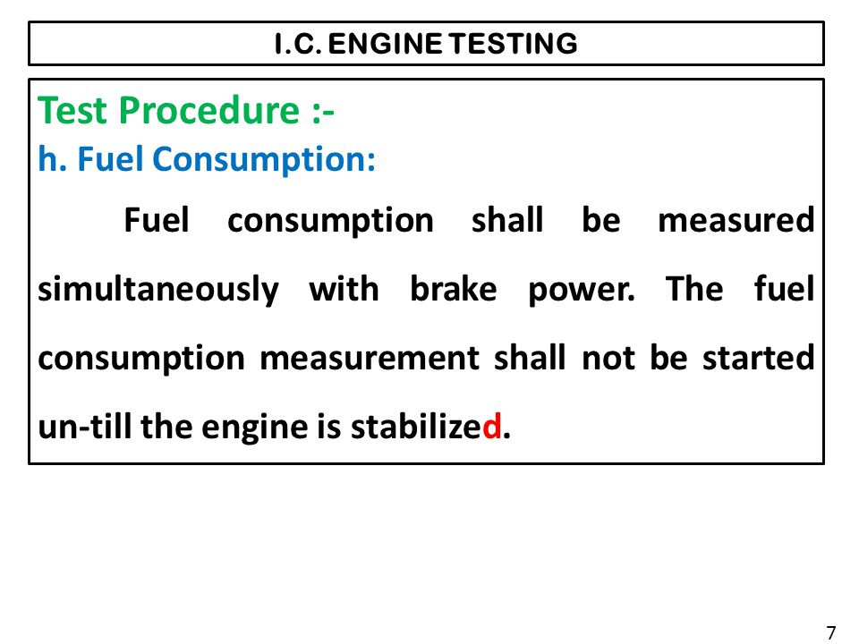Test Procedure :- h. Fuel Consumption: