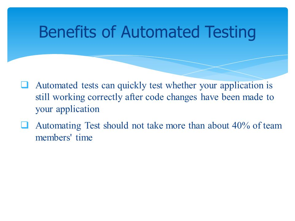 Benefits of Automated Testing