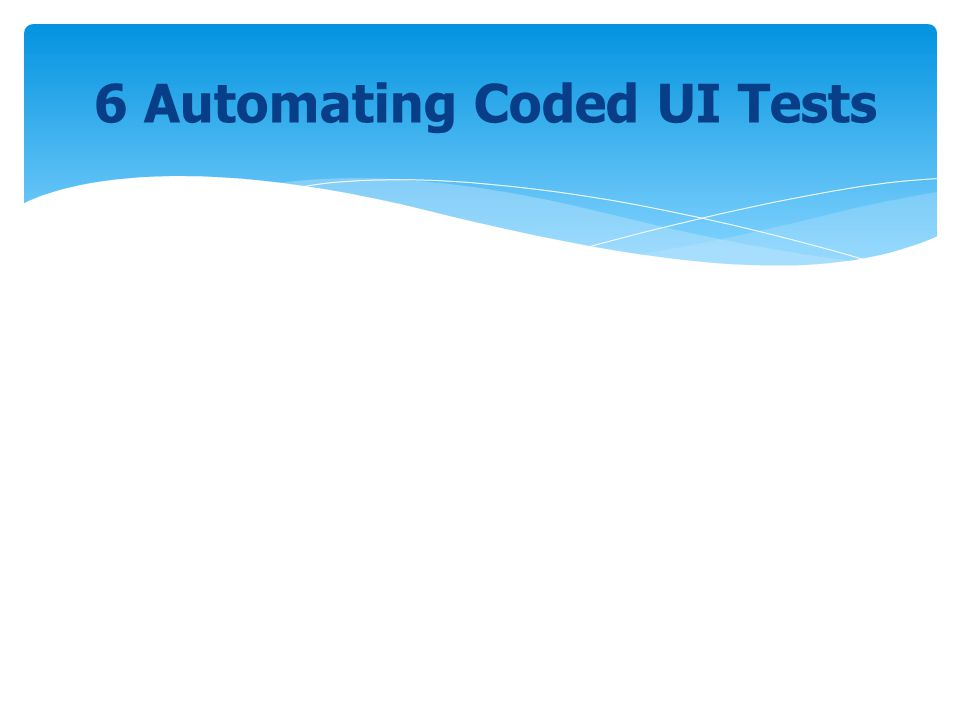 6 Automating Coded UI Tests