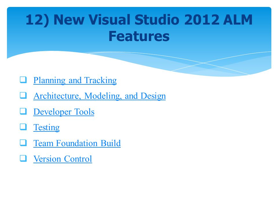 12) New Visual Studio 2012 ALM Features