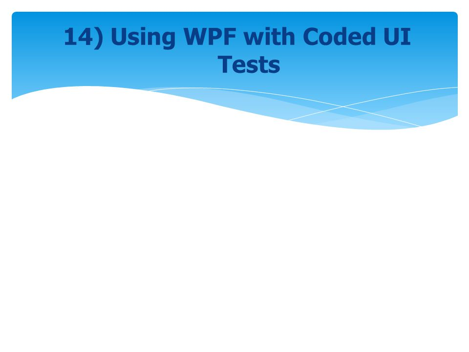 14) Using WPF with Coded UI Tests