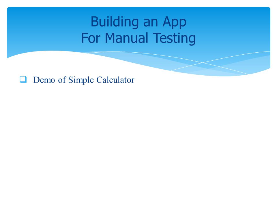 Building an App For Manual Testing