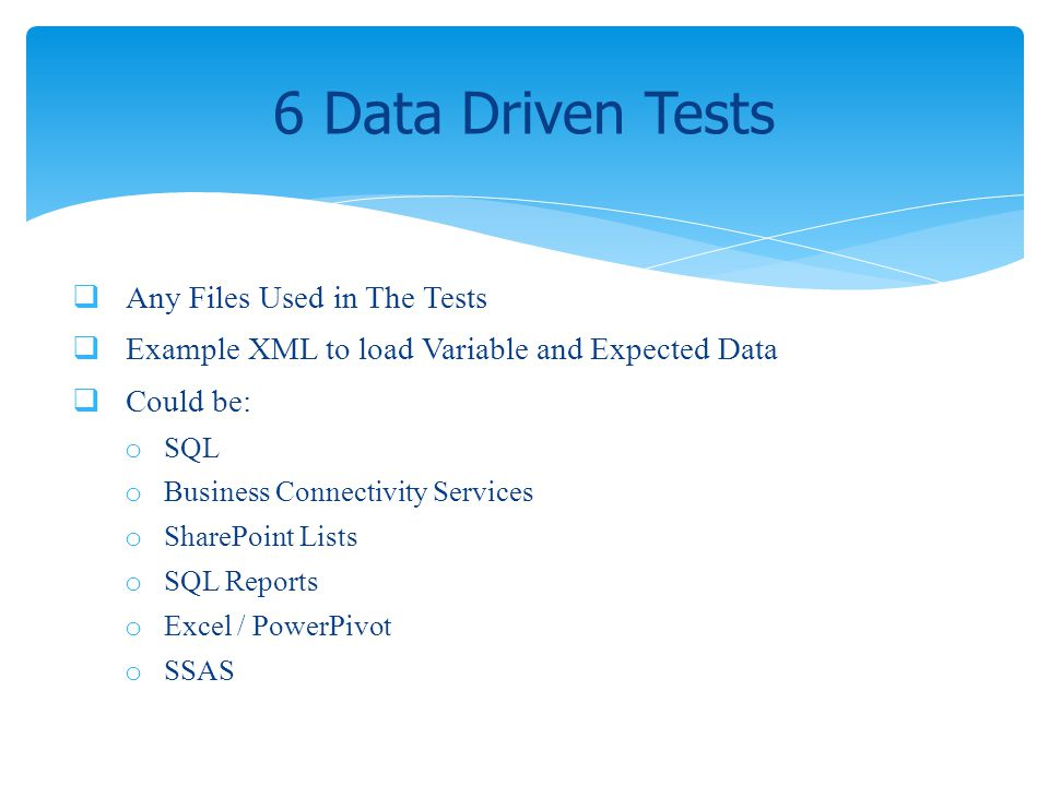 6 Data Driven Tests Any Files Used in The Tests
