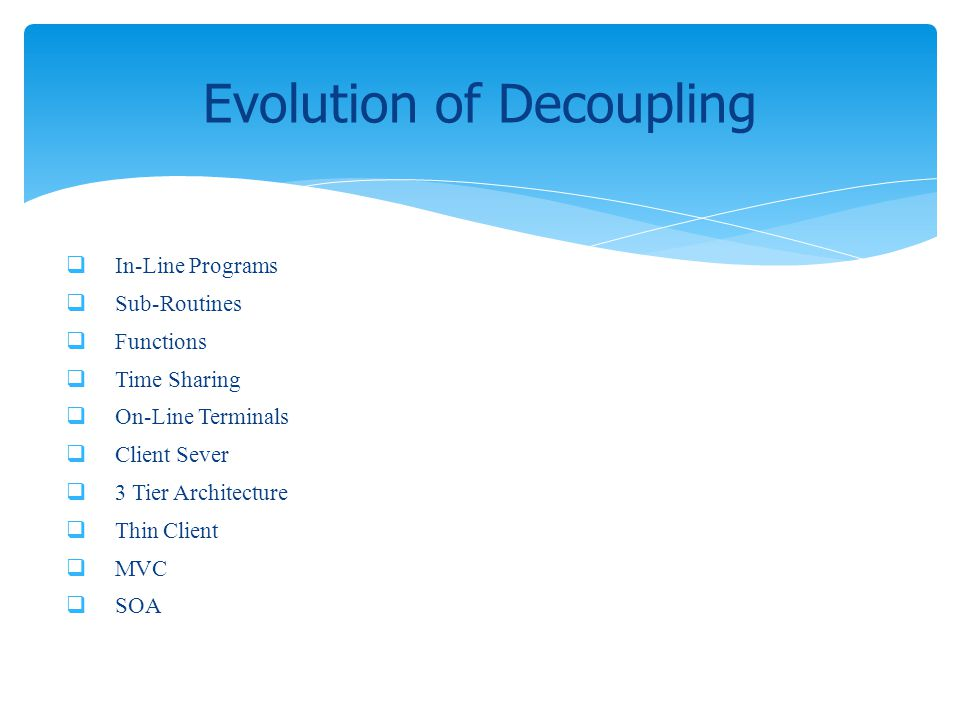 Evolution of Decoupling