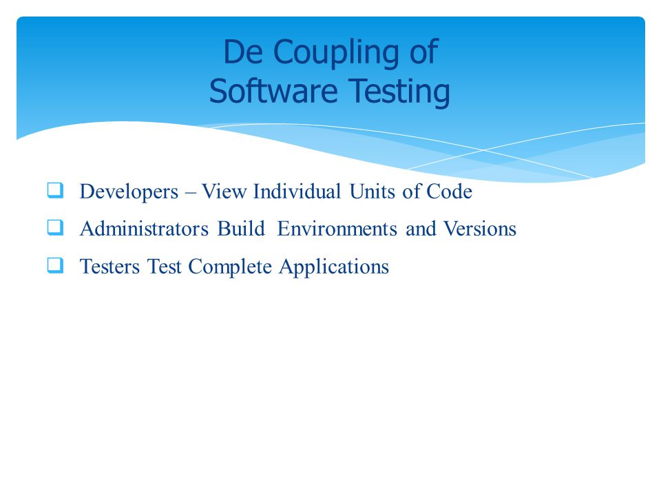 De Coupling of Software Testing